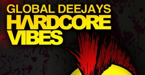 Global Deejays – Hardcore Vibes (with Video)