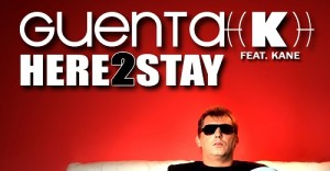 Guenta K. feat. Kane - Here 2 Stay