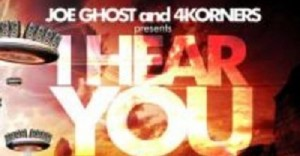 Joe Ghost & 4Korners - I Hear You Talking