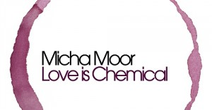 Micha Moor - Love is Chemical