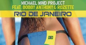 Michael Mind Project feat. Bobby Anthony & Rozette - Rio de Janeiro