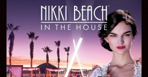 Nikki Beach in the House