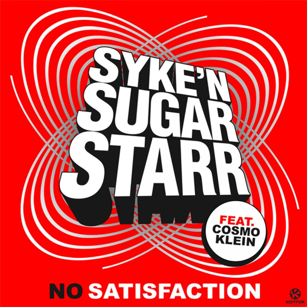 Syke 'n' Sugarstarr Feat. Cosmo Klein - No Satisfaction cover