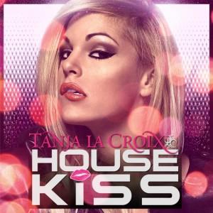 Tanja La Croix - House Kiss cover