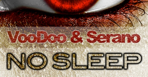VooDoo & Serano – No Sleep (with Teaser)