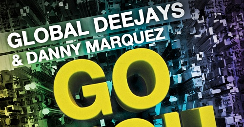 Global Deejays & Danny Marquez – Go High (Weltpremiere)