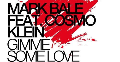 Mark Bale feat. Cosmo Klein – Gimme Some Love (with preview)