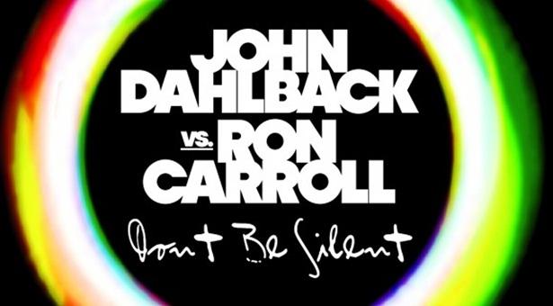 John Dahlbäck vs. Ron Carroll – Don't Be Silent (with Teaser)