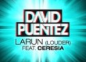 David Puentez feat. Ceresia – Larun (Louder) [Free Download]