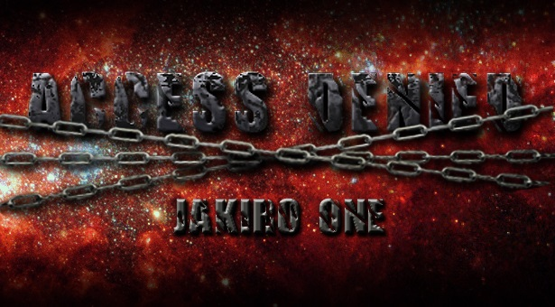 Jakiro One – Acces Denied