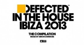 Defected In The House Ibiza 2013 (with Tracklist)