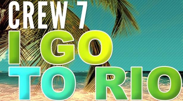 Crew 7 – I go to Rio (Preview)