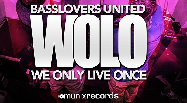 Basslovers United – WOLO (We Only Live Once) (Video)