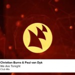 Christian Burns & Paul van Dyk – We Are Tonight (Preview)