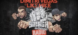 Dimitri Vegas & Like Mike – Smash The House Radio 034
