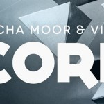 Micha Moor & VINAI – Core (Preview)