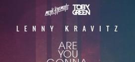 Merk & Kremont vs. Toby Green – Are You Gonna Go My Way (feat. Lenny Kravitz)