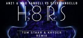AN21 & Max Vangeli Vs. Steve Angello – H8RS (Tom Staar & Kryder Remix)