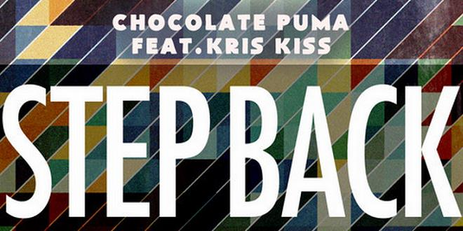 Chocolate Puma – Step Back (Ft. Kris Kiss)