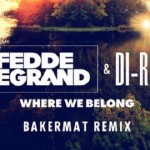 Fedde Le Grand & Di-RECT – Where We Belong (Bakermat Remix) news