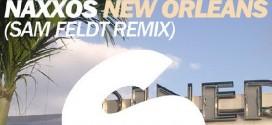Naxxos – New Orleans (Sam Feldt Remix)
