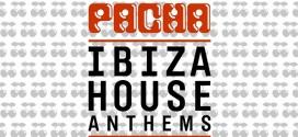 Pacha Ibiza House Anthems (Tracklist)