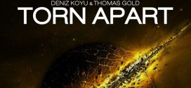 Thomas Gold & Deniz Koyu – Torn Apart