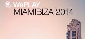 WePlay Miamibiza 2014 (Tracklist + MiniMix)