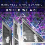 Hardwell, Dyro & Dannic - United We Are