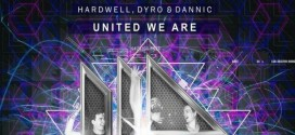 Hardwell, Dyro & Dannic – United We Are