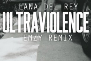 Lana Del Rey – Ultraviolence (Emzy Remix)