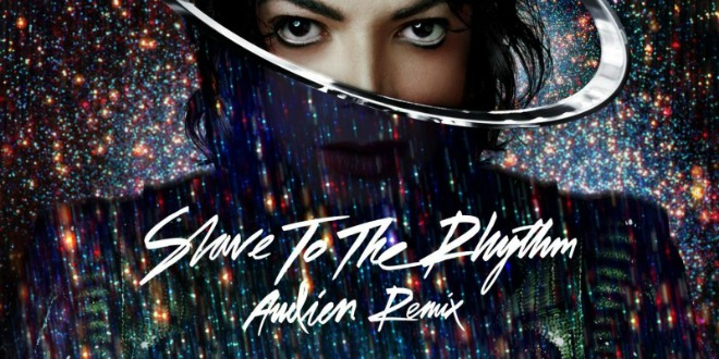 Michael Jackson – Slave to the Rhythm (Audien Remix)