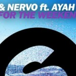 R3hab & NERVO Feat. Ayah Marar - Ready For The Weekend