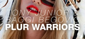 Tony Junior & Baggi Begovic – Plur Warriors