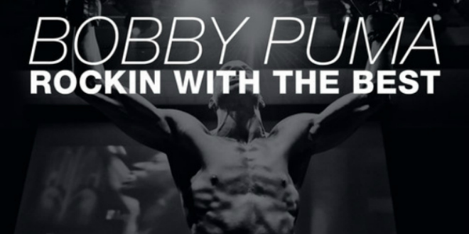 Bobby Puma – Rocking With The Best