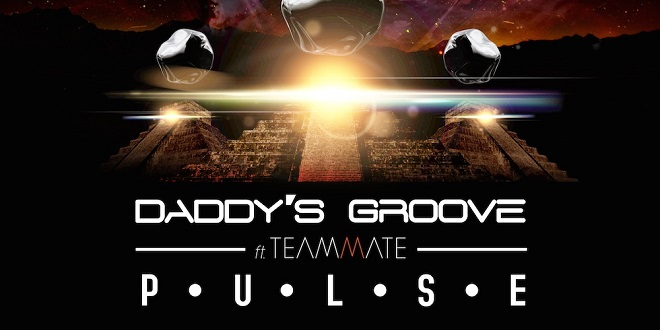 Daddy's Groove ft. Teammate – Pulse
