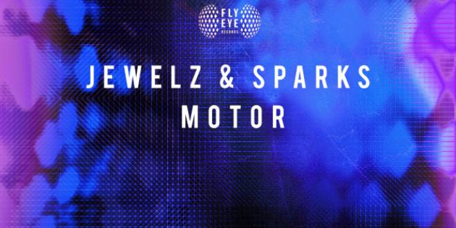Jewelz & Sparks – Motor