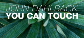 John Dahlback – You Can Touch