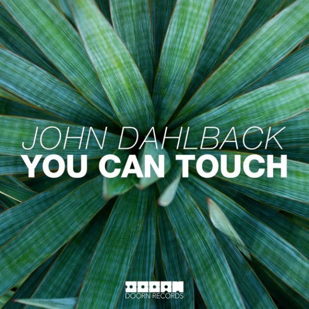 John Dahlback - You Can Touch