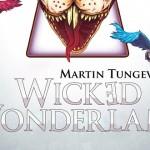 Martin Tungevaag - Wicked Wonderland news