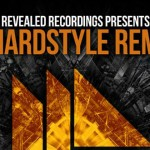 Revealed Recordings pres. The Hardstyle Remixes EP News