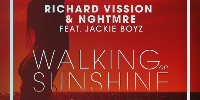 Richard Vission & NGHTMRE Feat. Jackie Boyz – Walking On Sunshine