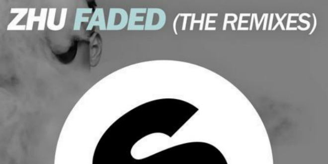 ZHU – Faded (Dzeko & Torres Remix)