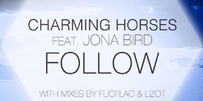 Charming Horses feat. Jona Bird – Follow