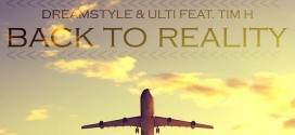 DreamStyle & Ulti Feat. TimH – Back To Reality