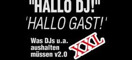 Hallo DJ, Hallo Gast – Was DJs aushalten müssen !