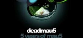 Deadmau5 – 5 Years Of Mau5 (Tracklist)