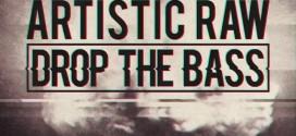 Artistic Raw – Drop The Bass