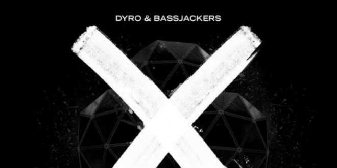 Dyro & Bassjackers – X
