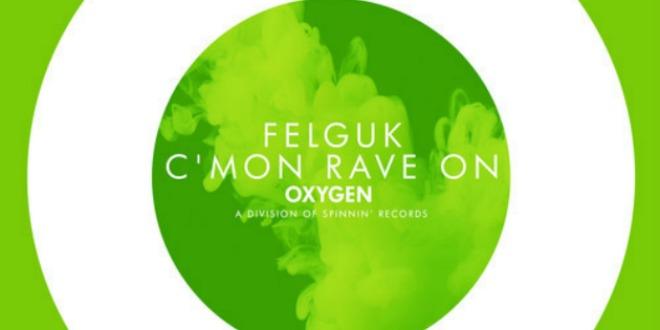 Felguk – C'mon Rave On